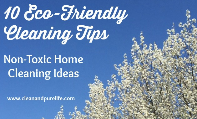 10 ECO-FRIENDLY CLEANING TIPS